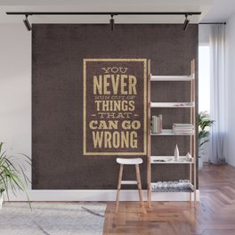 YOU never run out of things that can go wrong- Typography Wall Mural