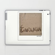 Enough! Laptop & iPad Skin