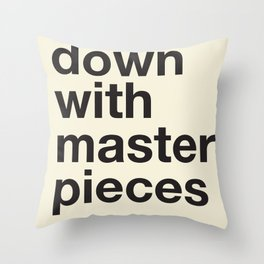 down with masterpieces Throw Pillow