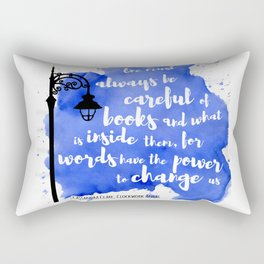 WORDS HAVE THE POWER TO CHANGE US   CASSANDRA CLARE Rectangular Pillow