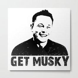 GET MUSKY Metal Print