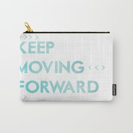 keep moving forward.. meet the robinsons disney movie quote Carry-All Pouch
