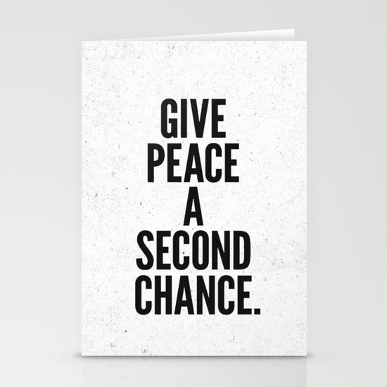Give Peace a Second Chance. Stationery Cards