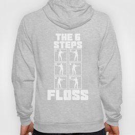 Floss Like A Boss Dance Flossing Dance Shirt Gift Idea The 6 steps Hoody
