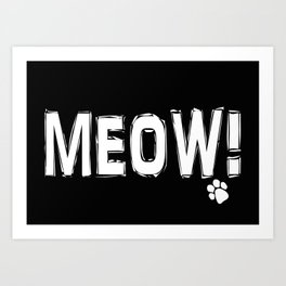 MEOW! | Cat Meow and Paw Print | for Cat Lovers | Black and White Art Print