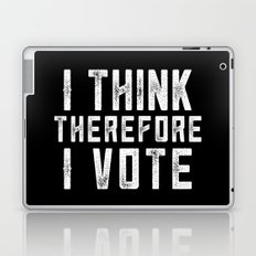 I Think Therefore I Vote (on black version) Laptop & iPad Skin