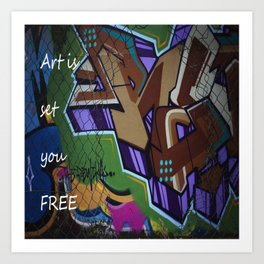 Art is set you free Art Print
