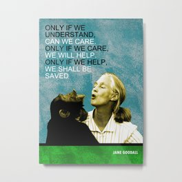 Jane Goodall Quote 1 Metal Print