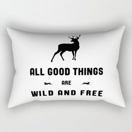 All Good Things Are Wild and Free in Black and White Rectangular Pillow