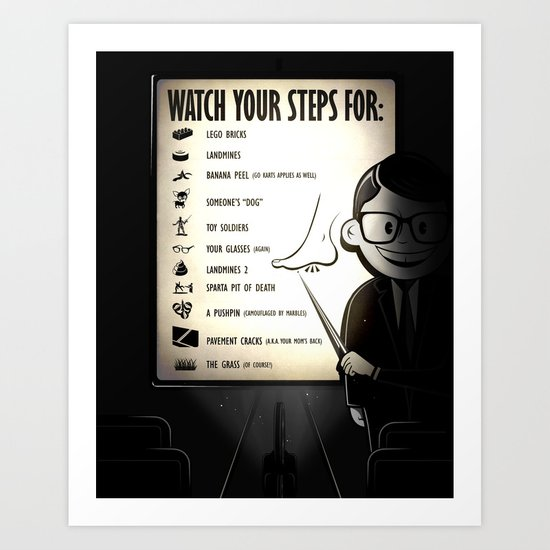 Watch your steps for (option 2) Art Print