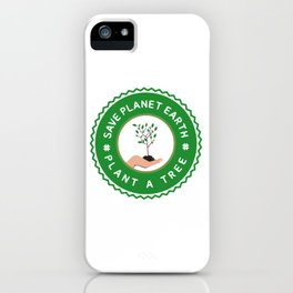 Save Planet Earth - Plant a Tree iPhone Case