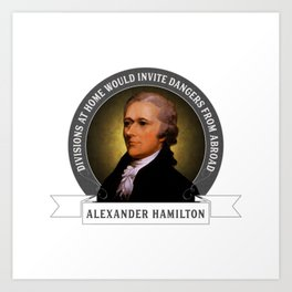 Alexander Hamilton on Foreign Policy and Politics Art Print
