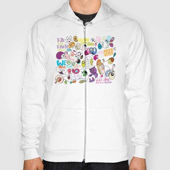 We Are Each Other (the print) Hoody