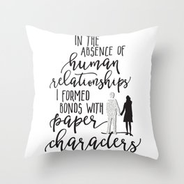 I Formed Bonds with Paper Characters Throw Pillow