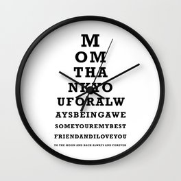 Mothers Day - Mom - Eye Test - Love you to the moon and back Wall Clock