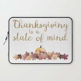 Thanksgiving is a state of mind Laptop Sleeve