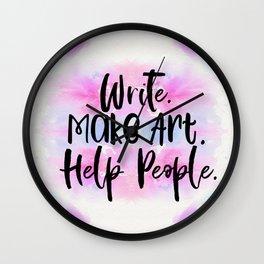 Write. Make Art. Help People. #lifegoals Wall Clock