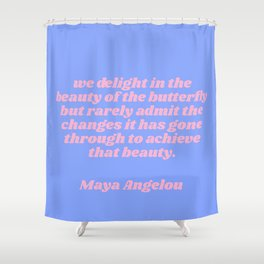 we delight - maya angelou quote Shower Curtain
