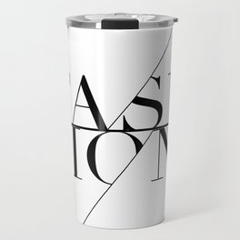 fashion typography Travel Mug