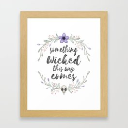 Something wicked Framed Art Print