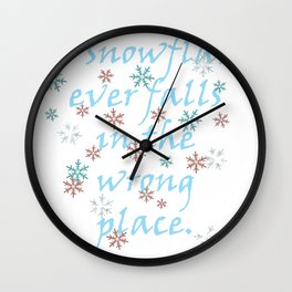 No Snowflake Ever Falls In The Wrong Place Zen Proverb Wall Clock