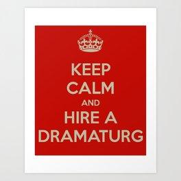Hire a Dramaturg Art Print