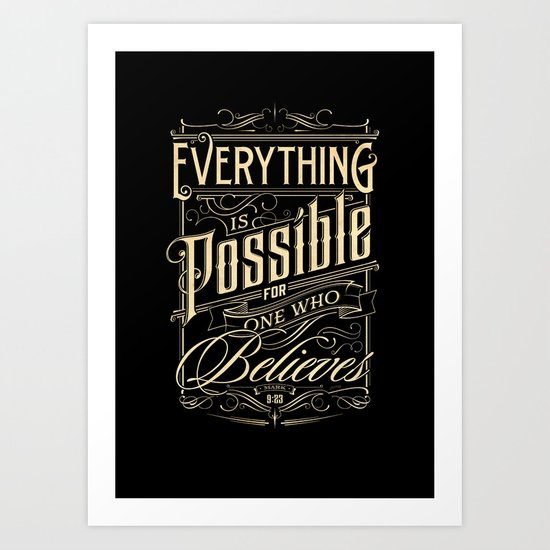 Everything is possible for one who believes.