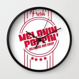 Fresh Melanin Poppin Delicious And Crisp T-Shirt Wall Clock