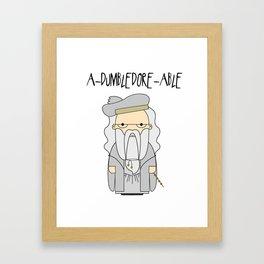 A-DUMBLEDORE-ABLE.  Framed Art Print