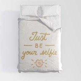 Just be your selfie  Comforters