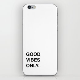 GOOD VIBES ONLY. iPhone Skin