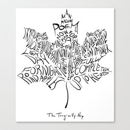 THE TRAGICALLY HIP MAN MACHINE  POEM BLACK Canvas Print