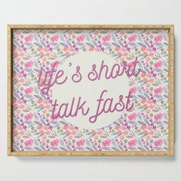Life's short, talk fast Serving Tray