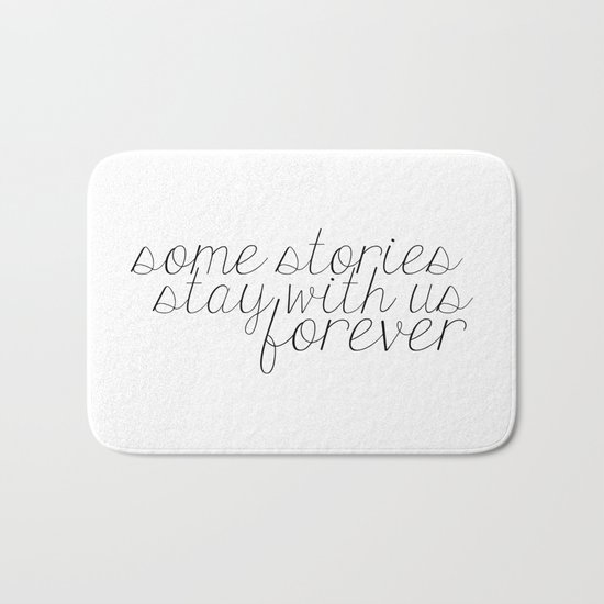 Some Stories Stay With Us Forever Bath Mat