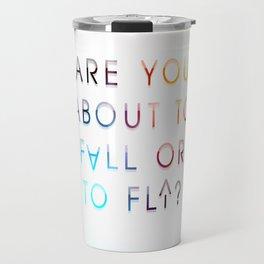 Fall or Fly Travel Mug