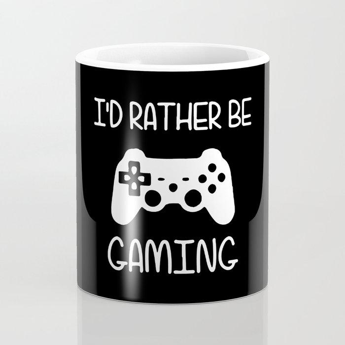 I'D RATHER BE GAMING Coffee Mug