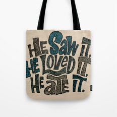 He Saw It, He Loved It, He Ate It. Tote Bag