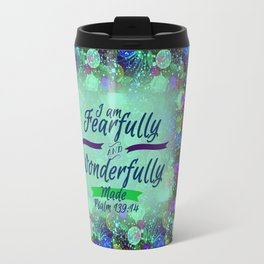 FEARFULLY AND WONDERFULLY MADE Floral Christian Typography God Bible Scripture Jesus Psalm Abstract Travel Mug