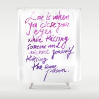 love quotes Shower Curtains featuring Love quotes by Ioana Avram