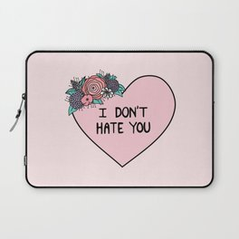 I Don't Hate You Laptop Sleeve