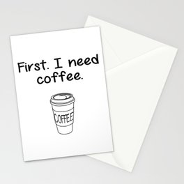 First. I need coffee. Stationery Cards