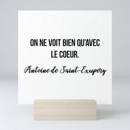 On ne voit bien qu'avec le coeur.  Antoine de Saint-Exupery Mini Art Print