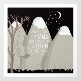 I have loved the stars too fondly to be fearful of the night Art Print