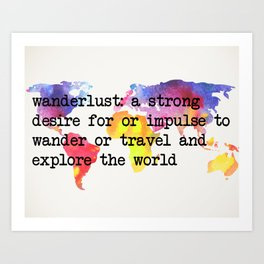 Wanderlust: A Strong Desire For Or Impulse To Wander Or Travel Digital Print Art Print