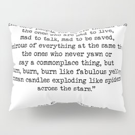 Mad To Live, Motivational Life Quote By Jack Kerouac, On The Road, Creativity Quotes Pillow Sham