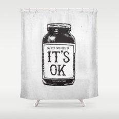 IT'S OK Shower Curtain