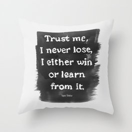 """""""quote_unexpected - I never lose ..."""" Throw Pillow"""