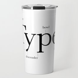 Anatomy of Type Travel Mug