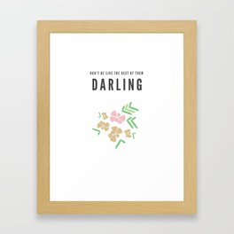 Don't Be Like The Rest of Them, Darling Framed Art Print
