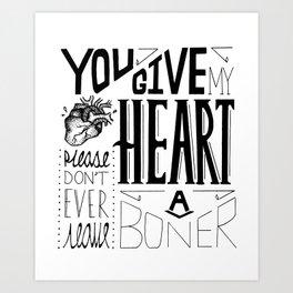 You Give My Heart A Bonner Art Print